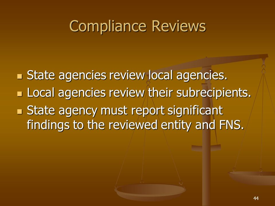 Compliance Reviews State agencies review local agencies.