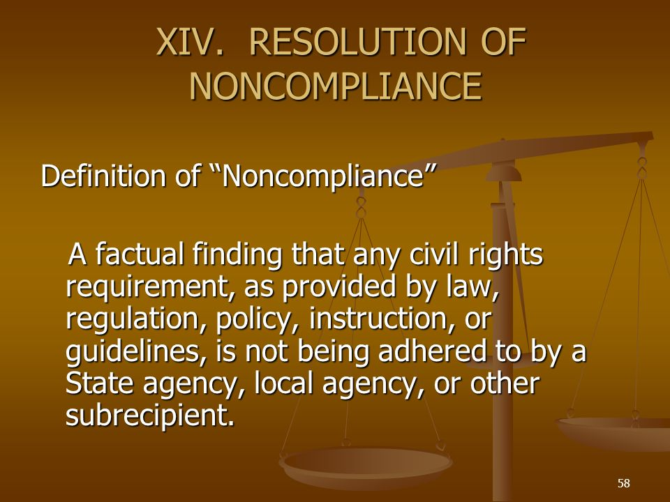 XIV. RESOLUTION OF NONCOMPLIANCE