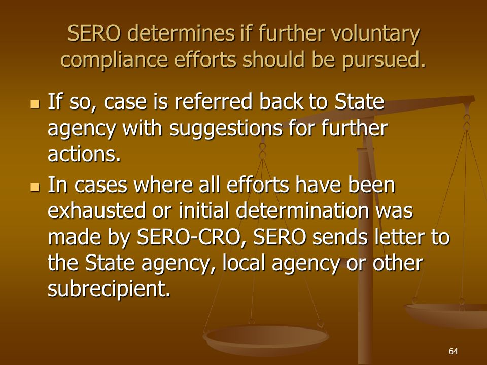 SERO determines if further voluntary compliance efforts should be pursued.