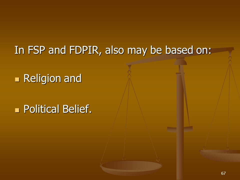 In FSP and FDPIR, also may be based on: