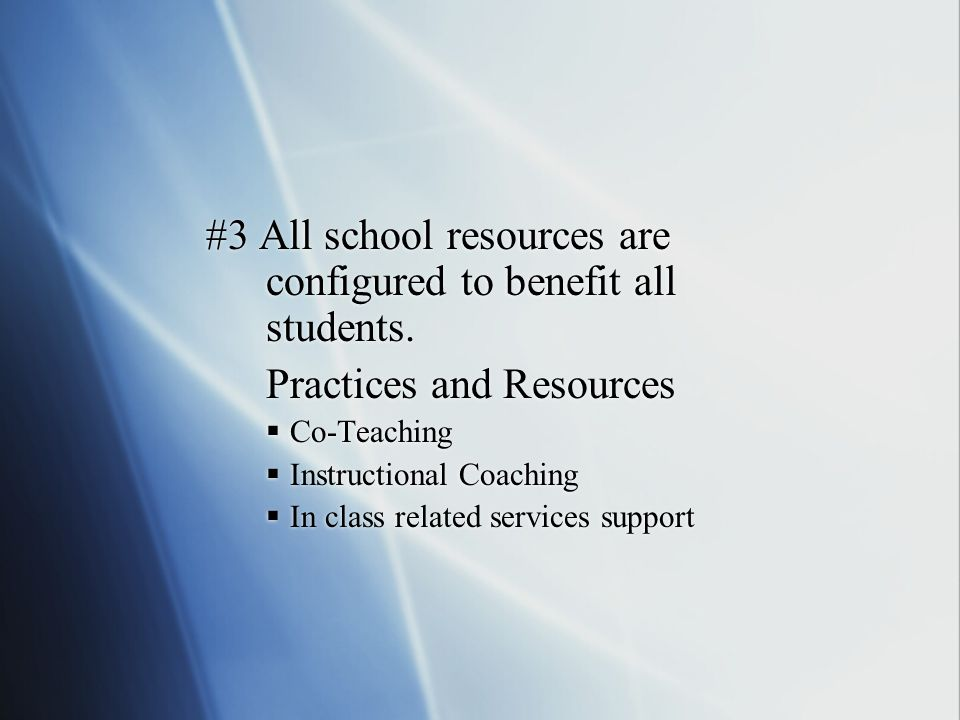 #3 All school resources are configured to benefit all students.