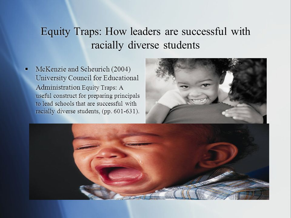 Equity Traps: How leaders are successful with racially diverse students