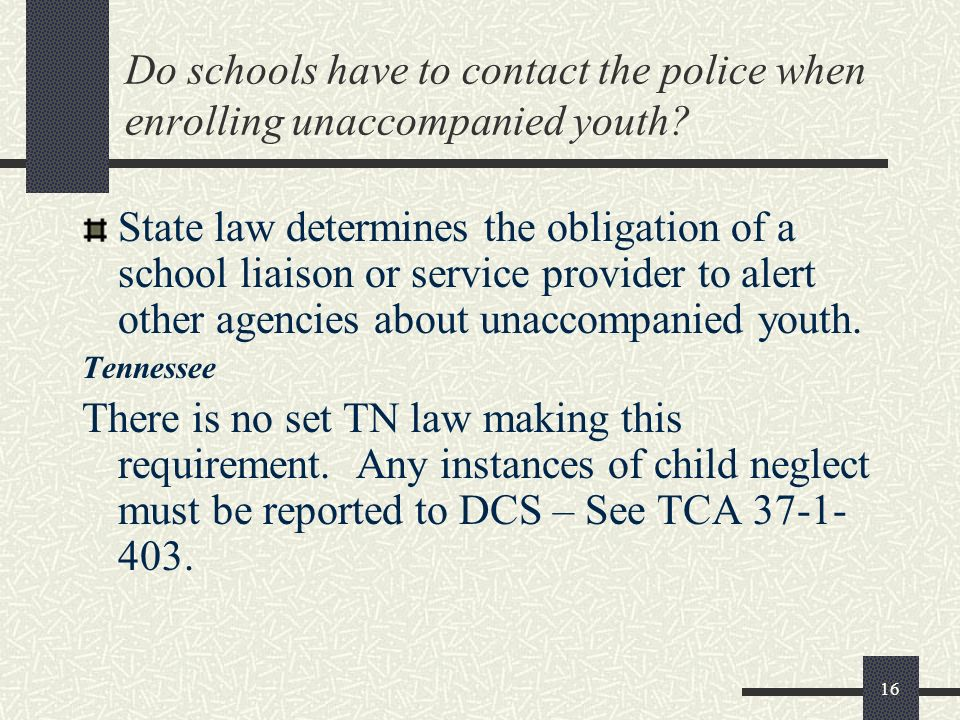 Do schools have to contact the police when enrolling unaccompanied youth