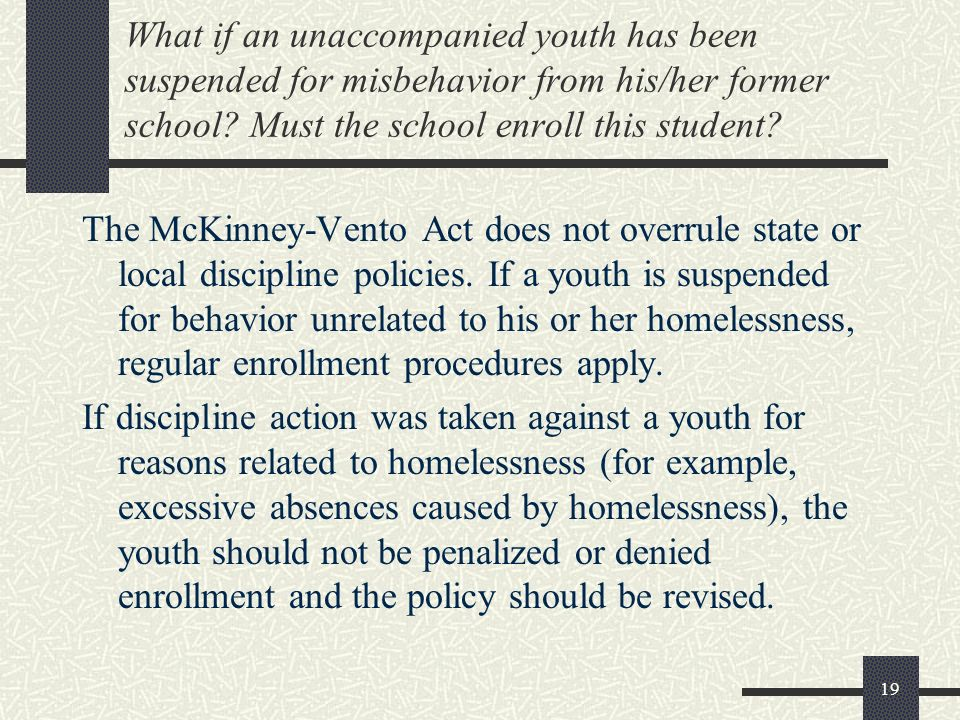 What if an unaccompanied youth has been suspended for misbehavior from his/her former school Must the school enroll this student