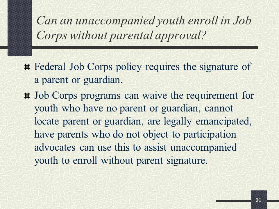 Can an unaccompanied youth enroll in Job Corps without parental approval