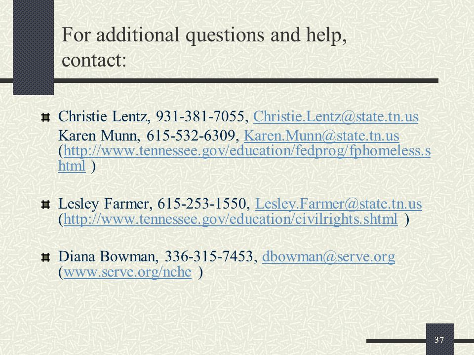 For additional questions and help, contact: