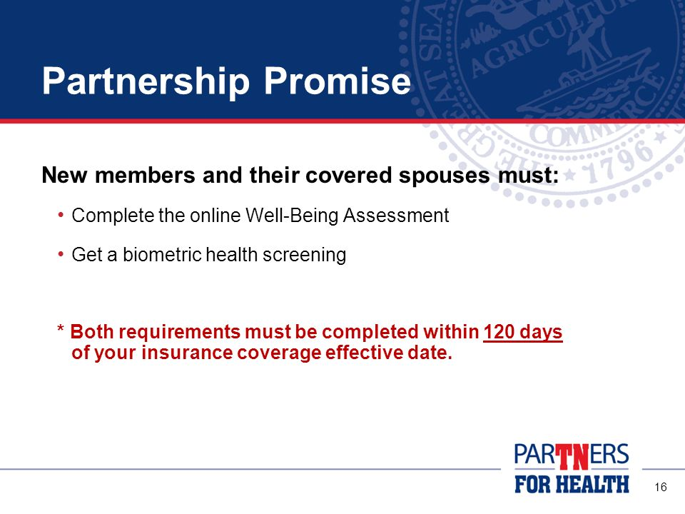 Partnership Promise New members and their covered spouses must: