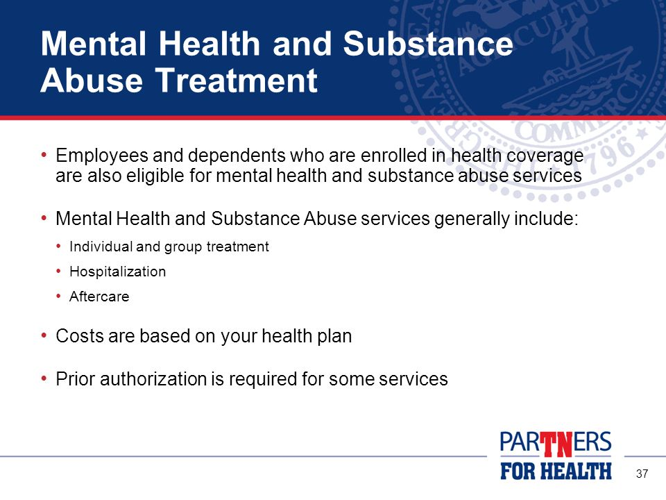 Mental Health and Substance Abuse Treatment