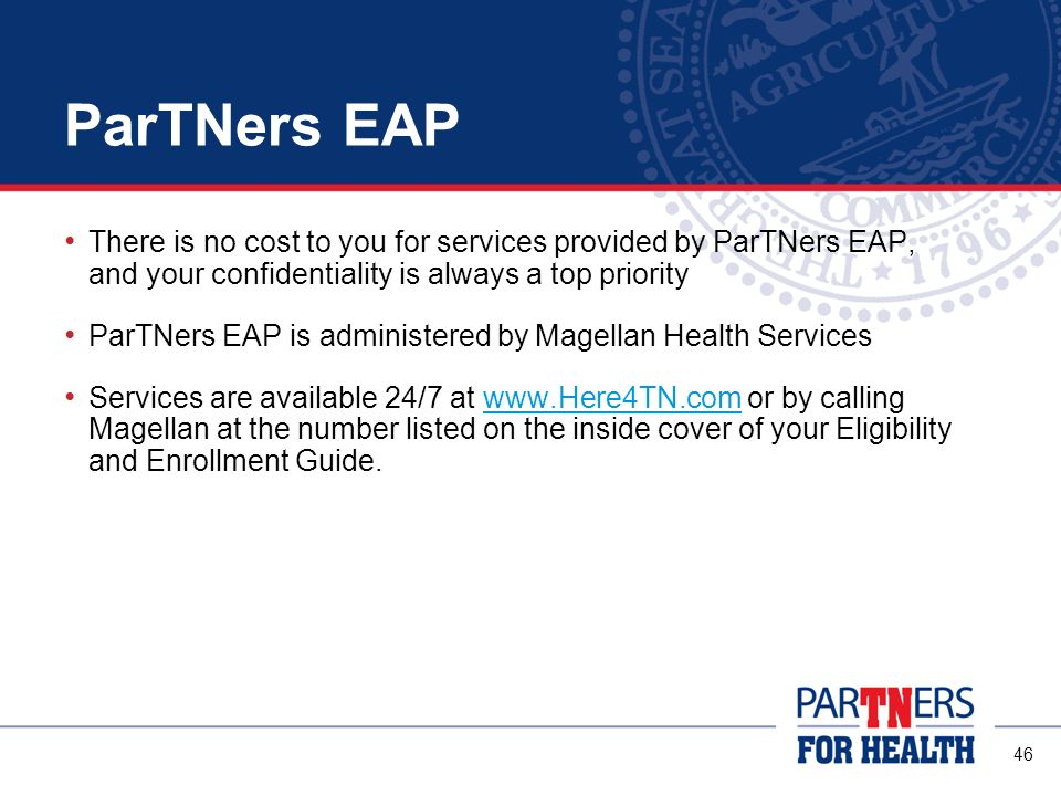 ParTNers EAP There is no cost to you for services provided by ParTNers EAP, and your confidentiality is always a top priority.