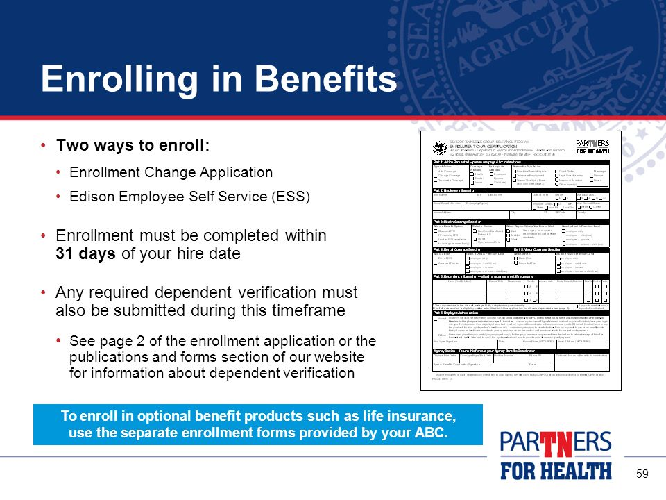 Enrolling in Benefits Two ways to enroll: