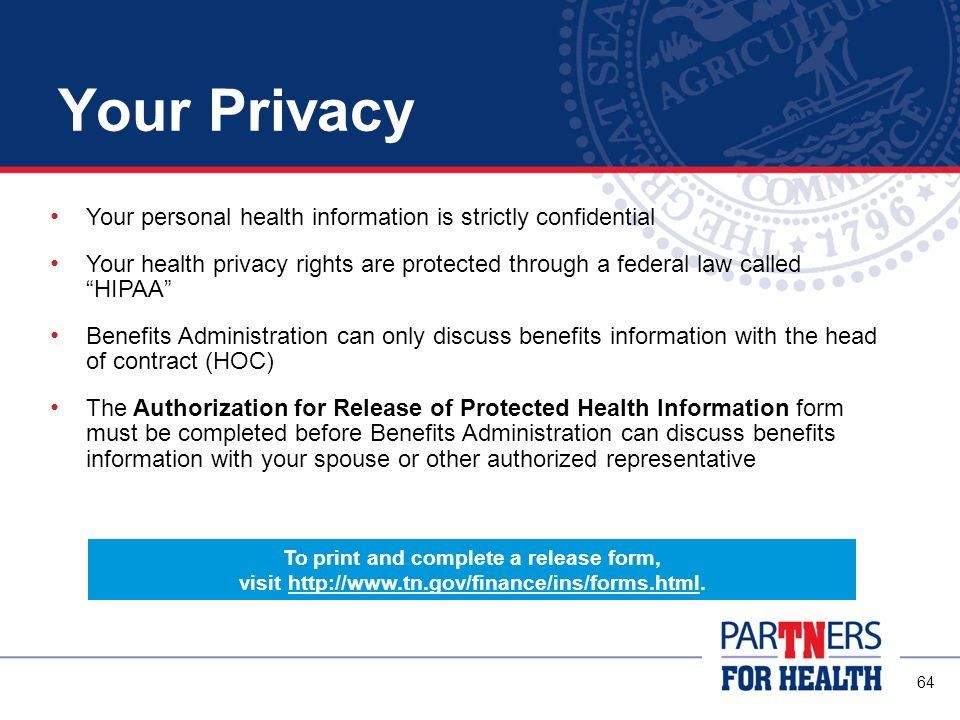 Your Privacy Your personal health information is strictly confidential