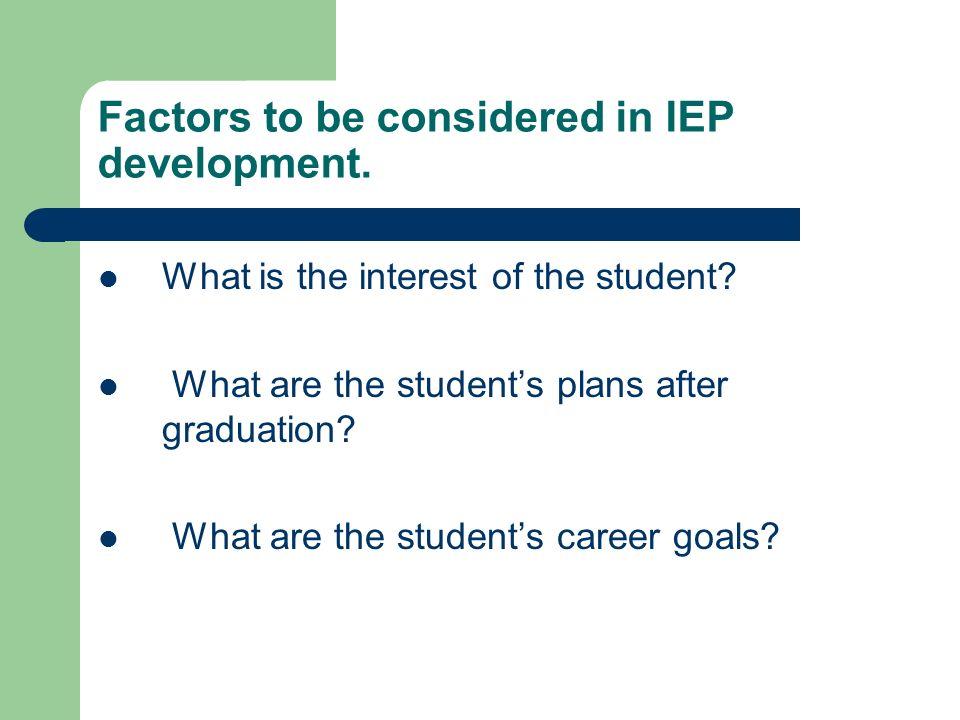 Factors to be considered in IEP development.