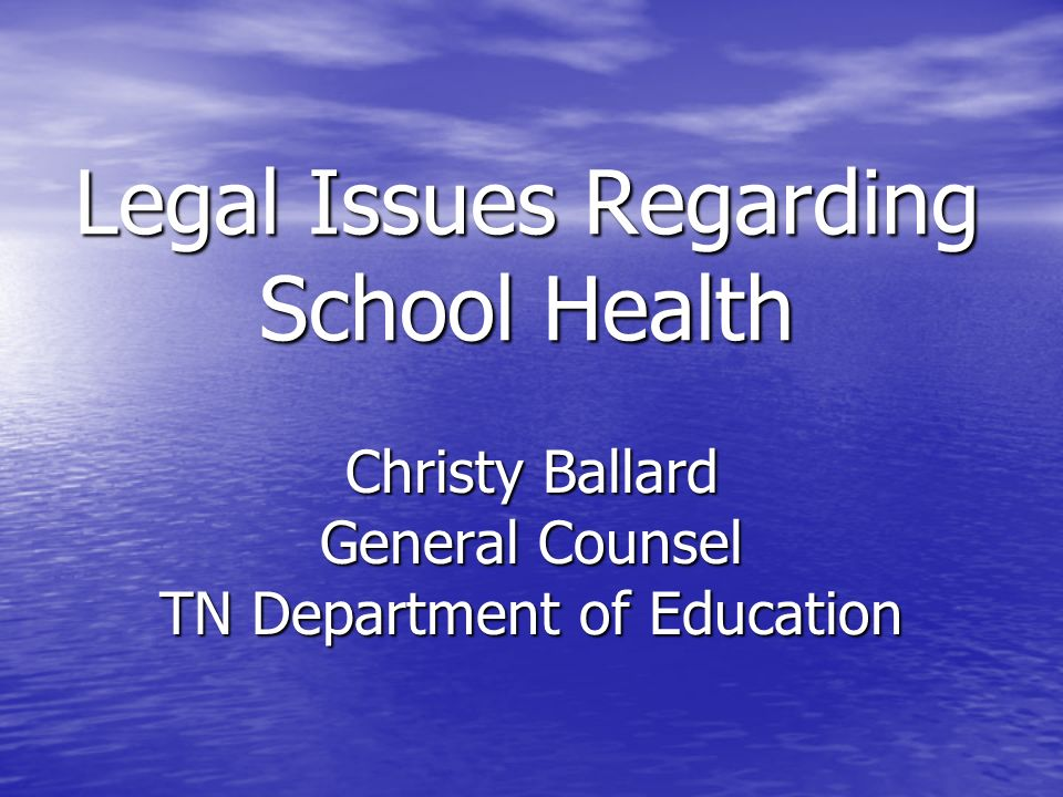 Legal Issues Regarding School Health