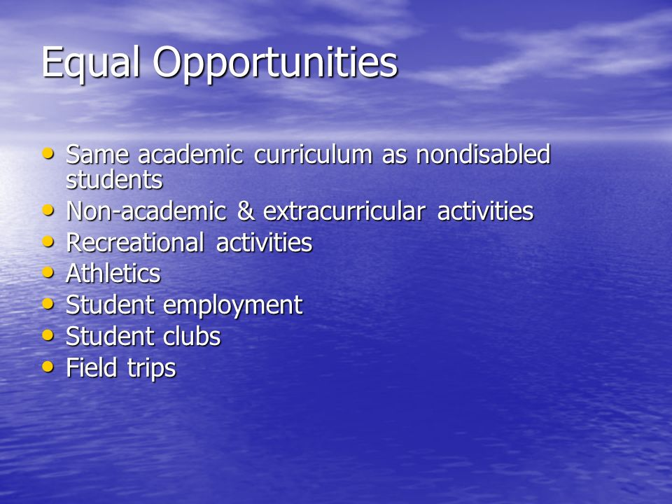 Equal Opportunities Same academic curriculum as nondisabled students