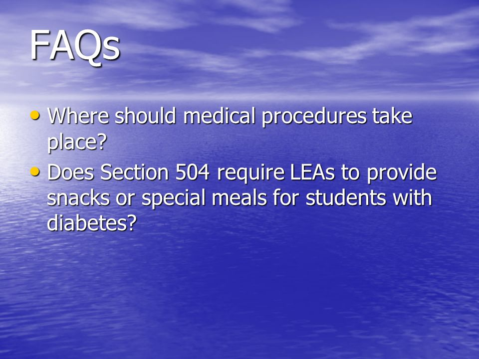 FAQs Where should medical procedures take place