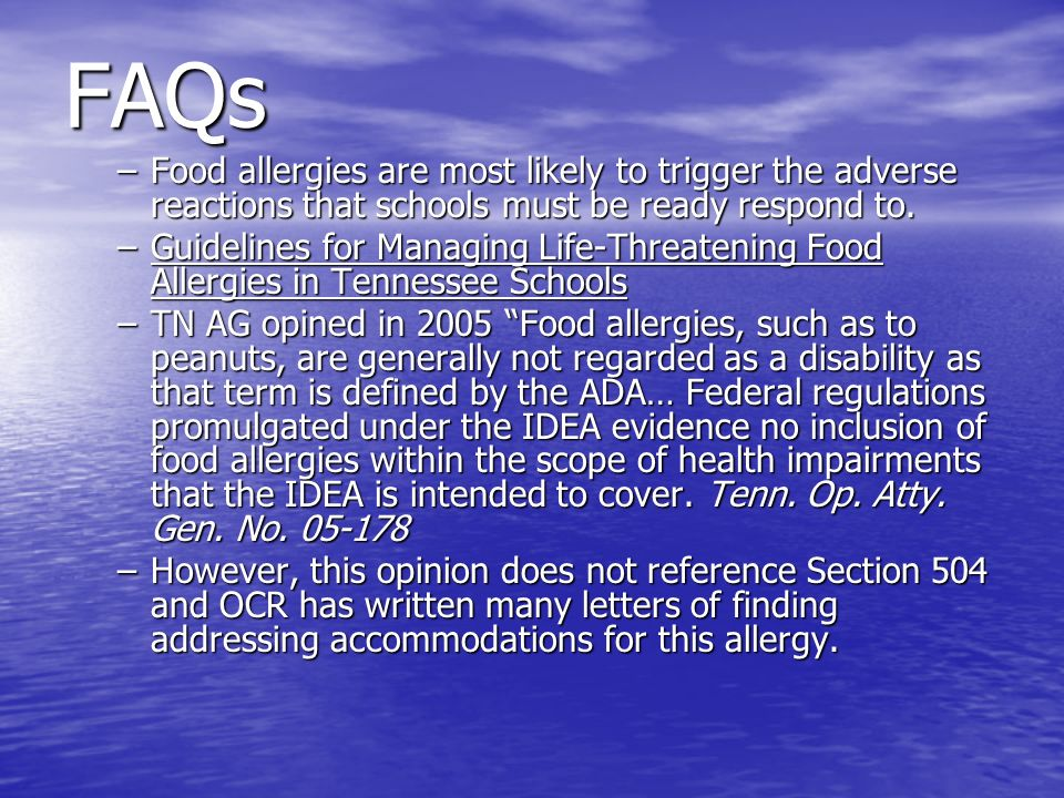 FAQs Food allergies are most likely to trigger the adverse reactions that schools must be ready respond to.