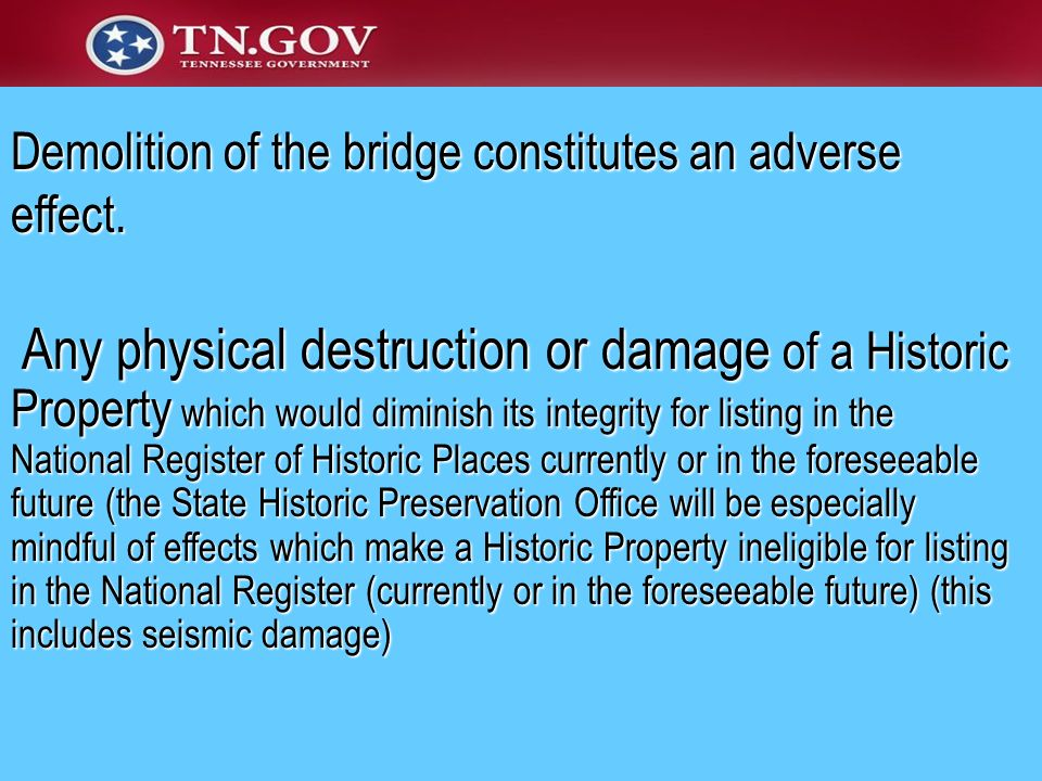 Demolition of the bridge constitutes an adverse effect.