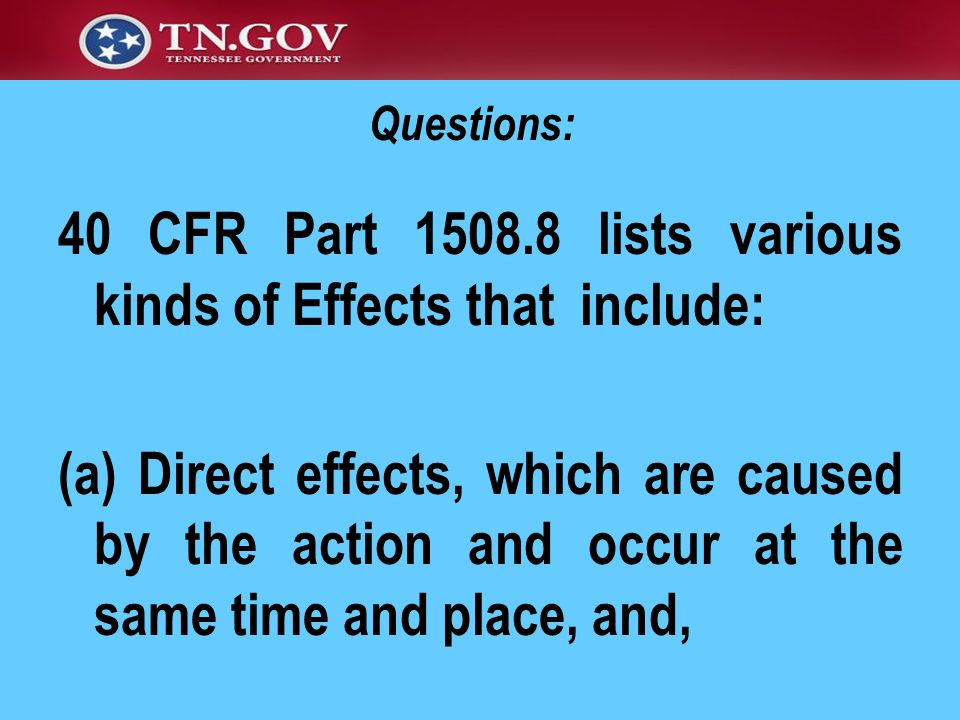 40 CFR Part 1508.8 lists various kinds of Effects that include:
