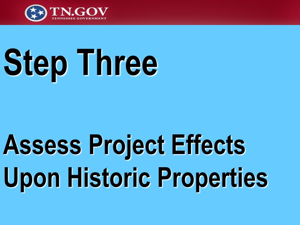 Step Three Assess Project Effects Upon Historic Properties