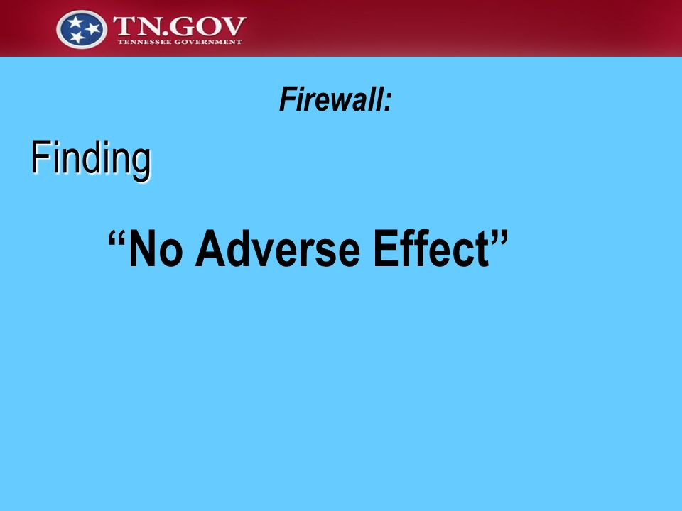 Firewall: Finding No Adverse Effect