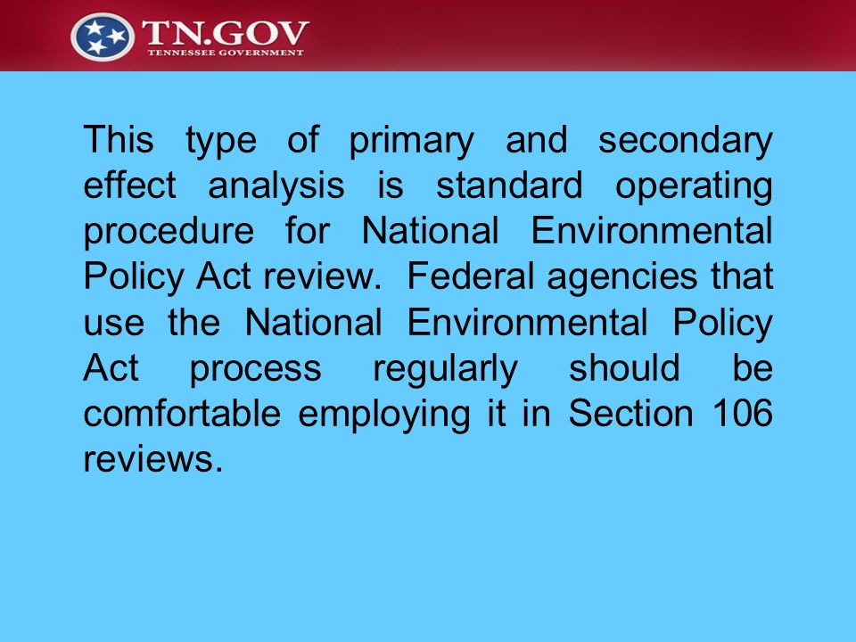 This type of primary and secondary effect analysis is standard operating procedure for National Environmental Policy Act review.