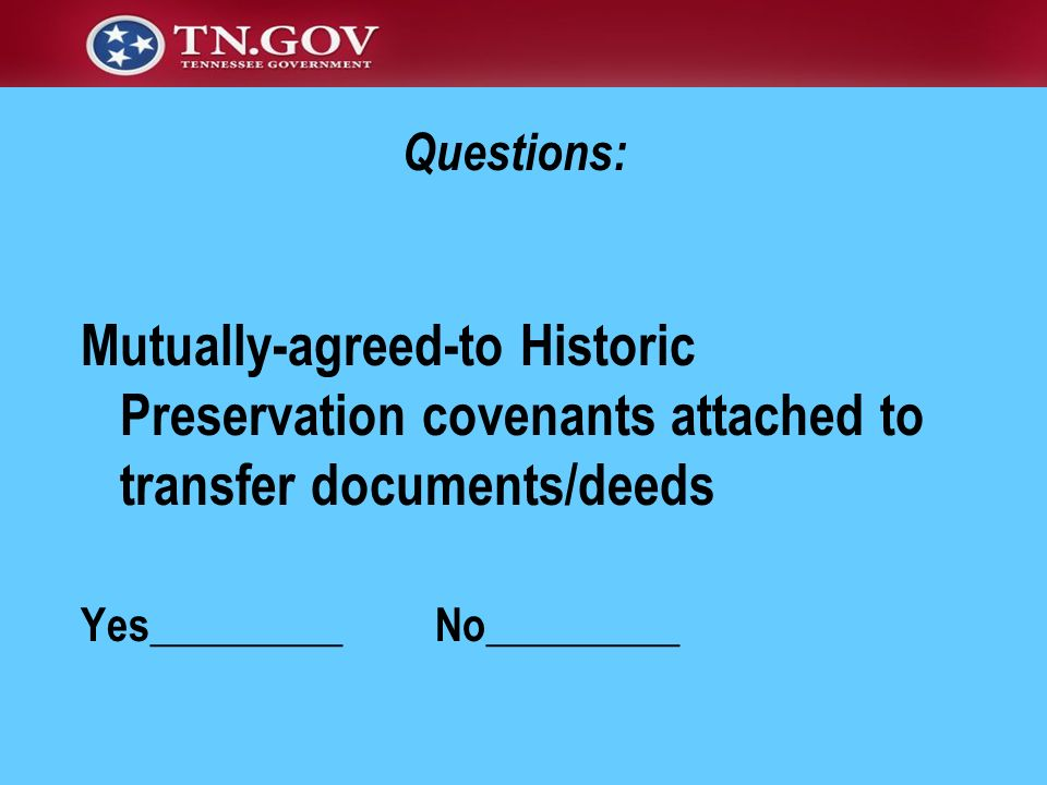 Questions:Mutually-agreed-to Historic Preservation covenants attached to transfer documents/deeds.