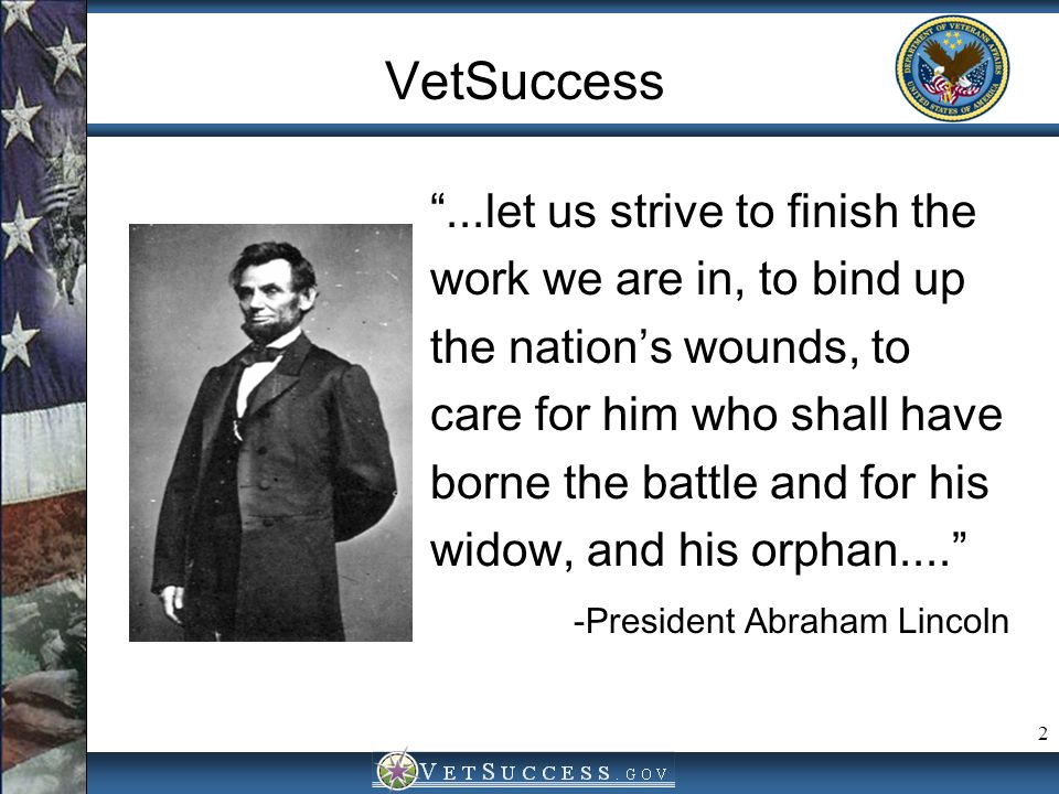 VetSuccess ...let us strive to finish the work we are in, to bind up
