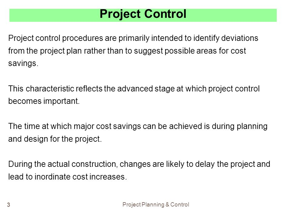 project planing and control The planning process group provides guidelines for bringing together all of the different types of planning needed to run the project.