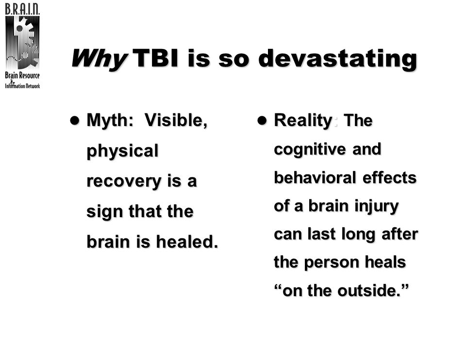 Why TBI is so devastating