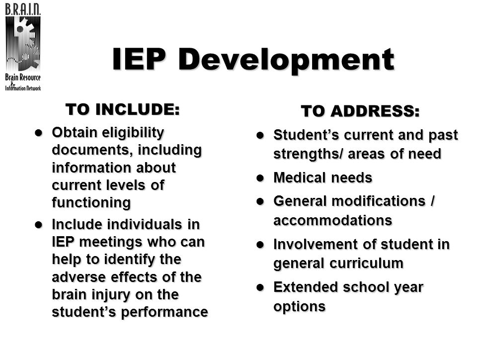 IEP Development TO INCLUDE: TO ADDRESS:
