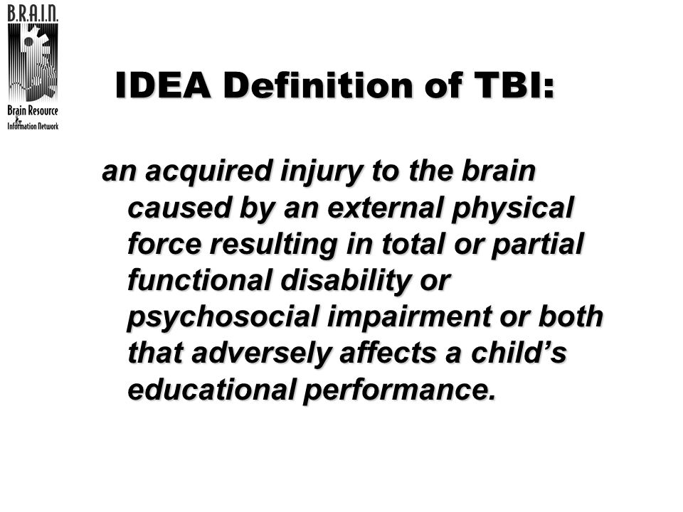 IDEA Definition of TBI: