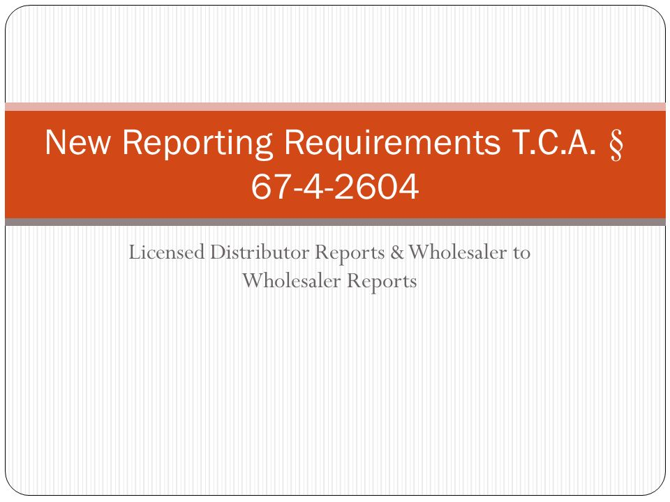 New Reporting Requirements T.C.A. § 67-4-2604
