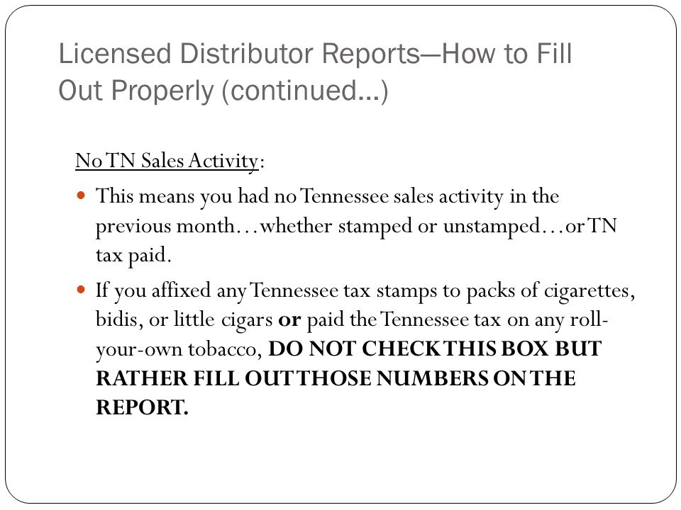 Licensed Distributor Reports—How to Fill Out Properly (continued…)