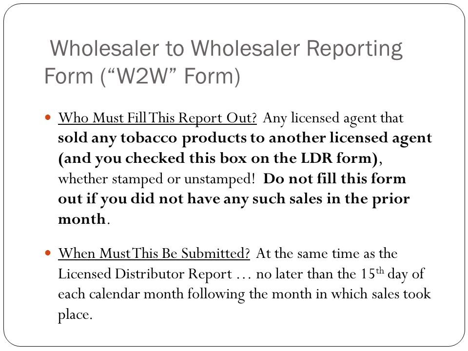 Wholesaler to Wholesaler Reporting Form ( W2W Form)