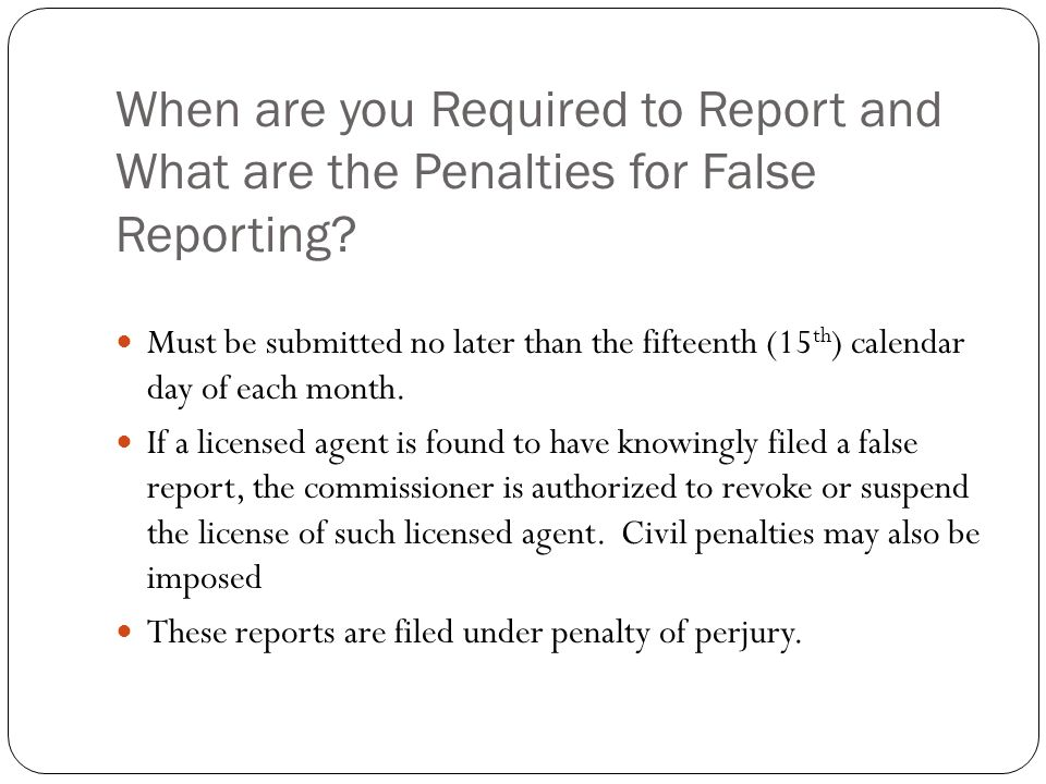 When are you Required to Report and What are the Penalties for False Reporting