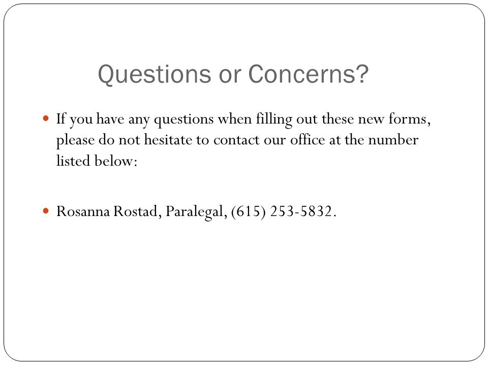 Questions or Concerns