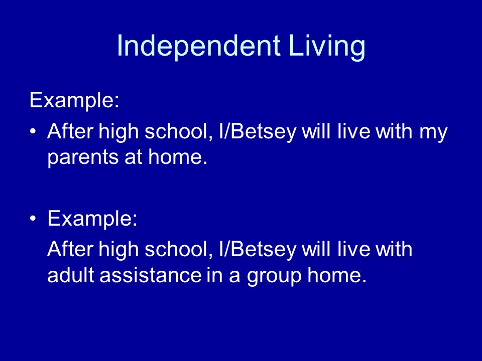 Independent Living Example: