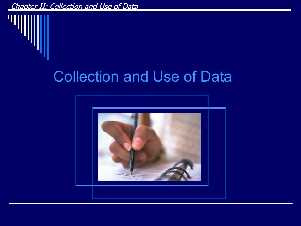 Collection and Use of Data