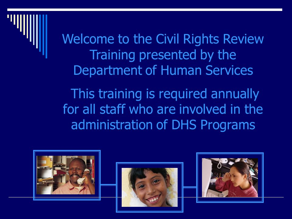 DRAFT Welcome to the Civil Rights Review Training presented by the Department of Human Services.