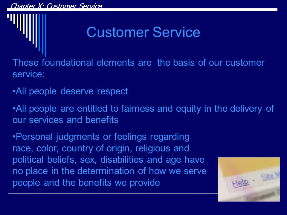 DRAFT Chapter X: Customer Service. Customer Service. These foundational elements are the basis of our customer service: