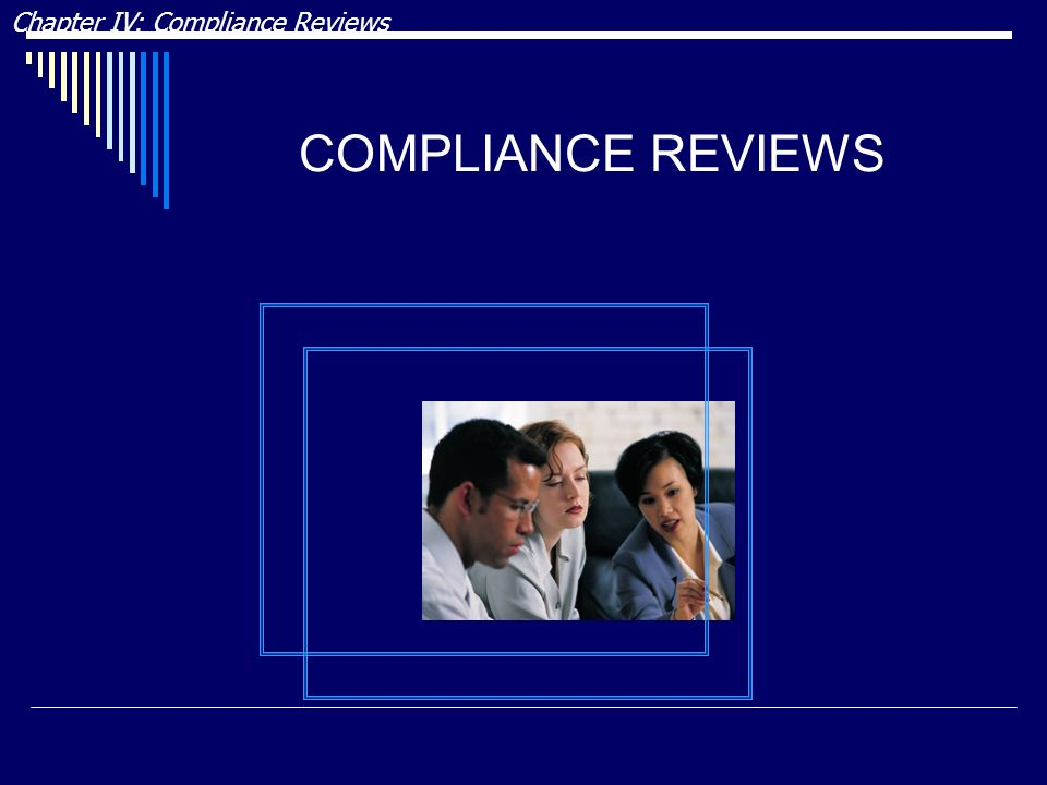 DRAFT Chapter IV: Compliance Reviews COMPLIANCE REVIEWS DRAFT