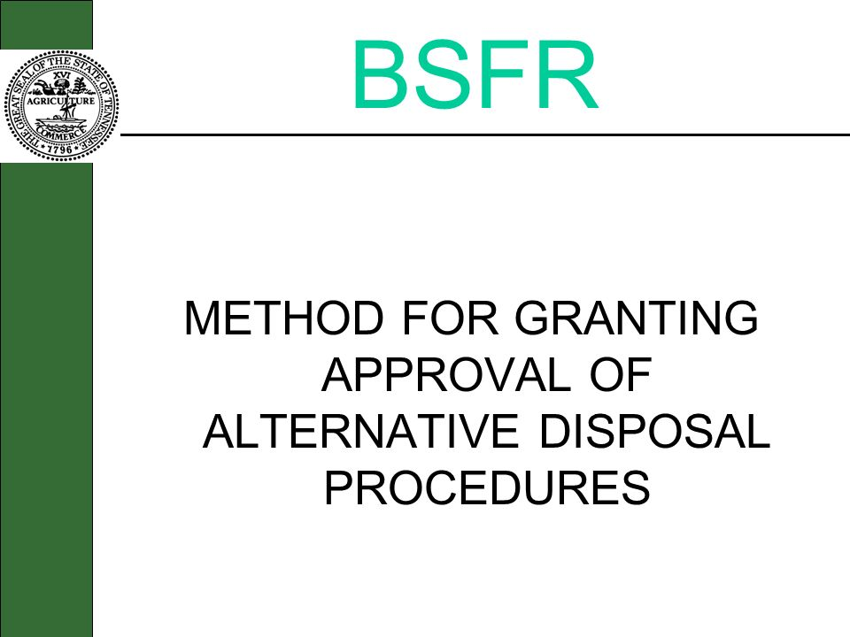 METHOD FOR GRANTING APPROVAL OF ALTERNATIVE DISPOSAL PROCEDURES