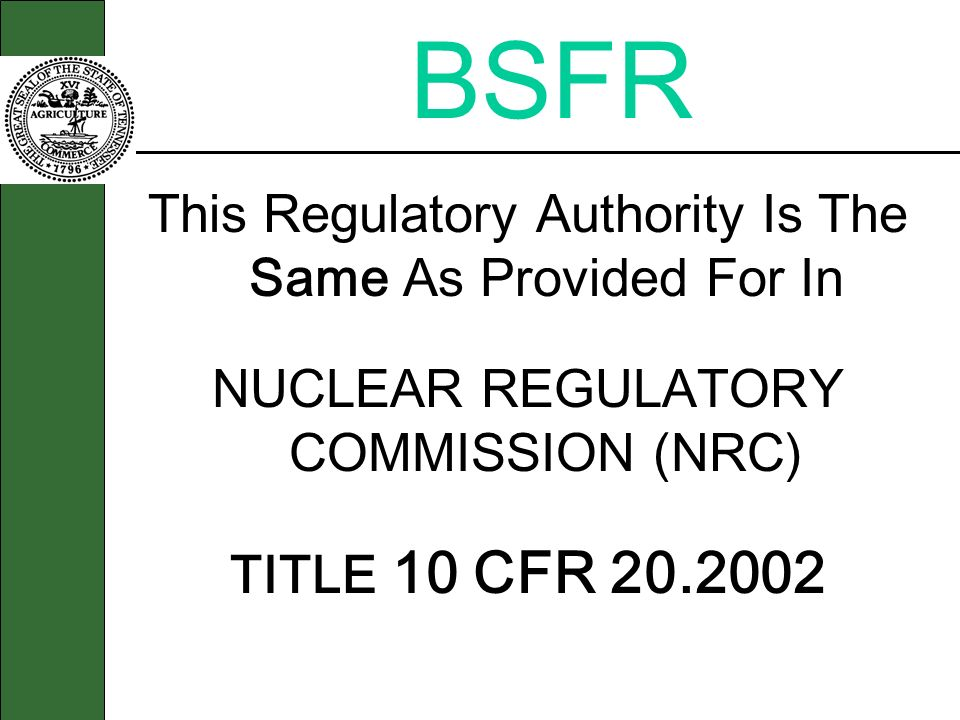 BSFR This Regulatory Authority Is The Same As Provided For In