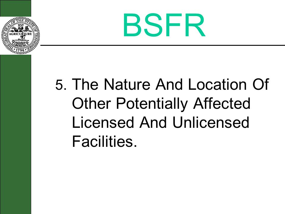 BSFR 5. The Nature And Location Of Other Potentially Affected Licensed And Unlicensed Facilities.