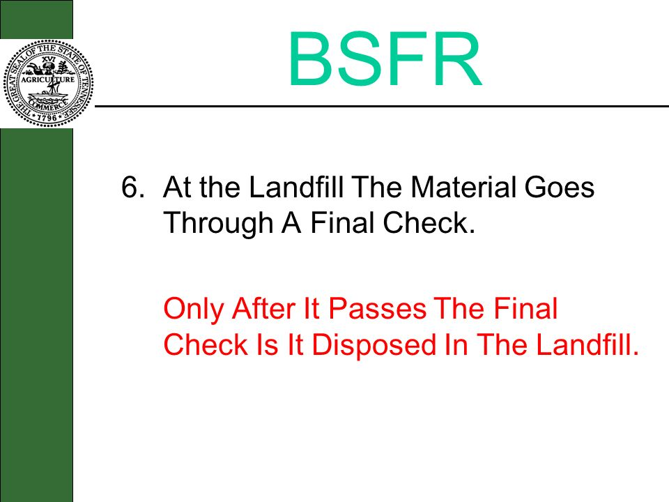 BSFR 6. At the Landfill The Material Goes Through A Final Check.