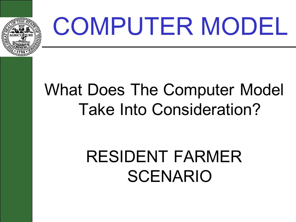 COMPUTER MODEL What Does The Computer Model Take Into Consideration