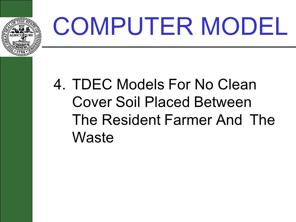 COMPUTER MODEL 4. TDEC Models For No Clean Cover Soil Placed Between The Resident Farmer And The Waste.