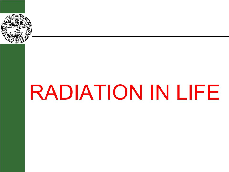 RADIATION IN LIFE