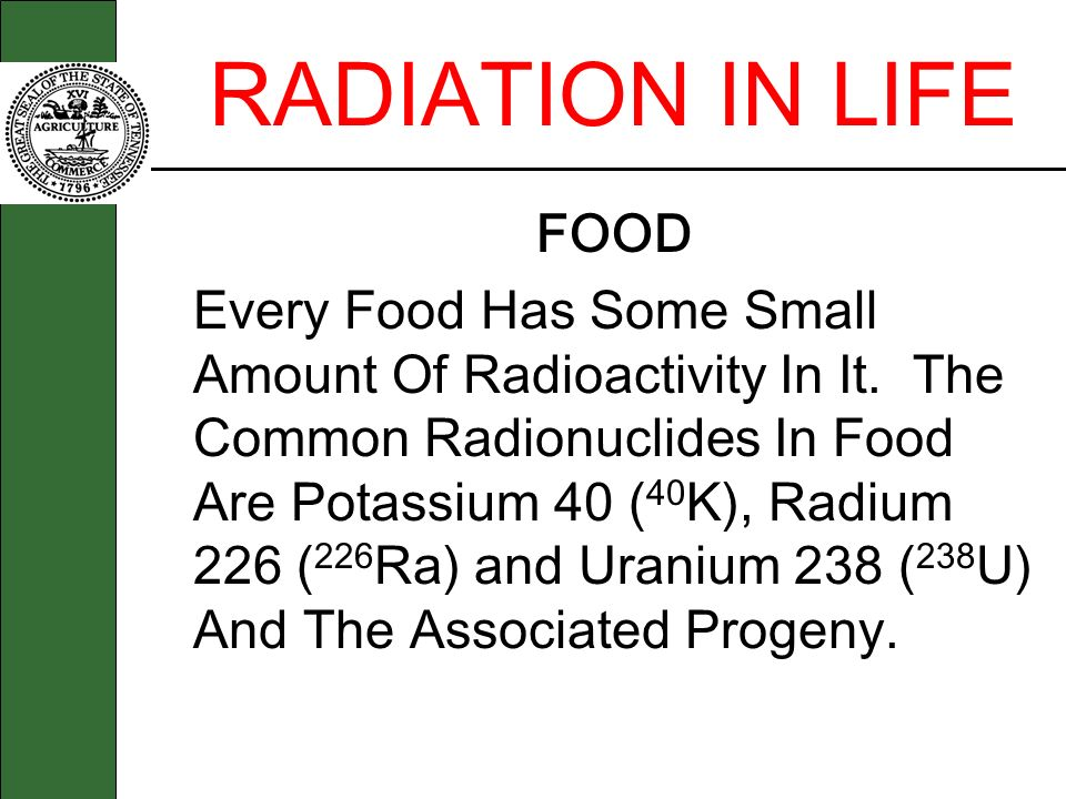 RADIATION IN LIFE FOOD.