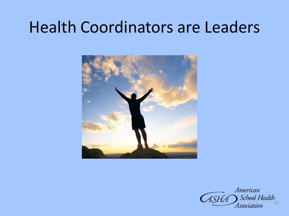Health Coordinators are Leaders